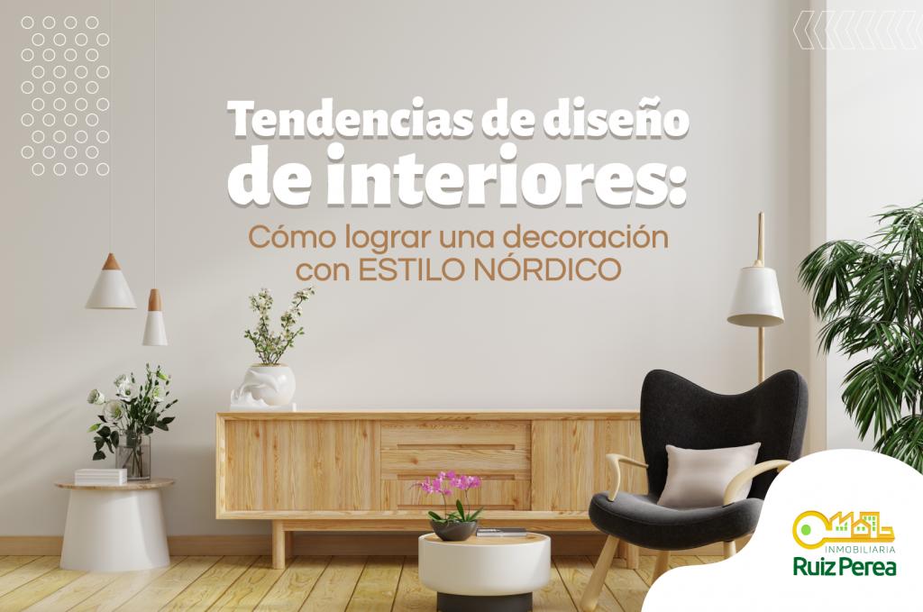 Tendencias de diseño de interiores: Cómo lograr una decoración con Estilo Nórdico